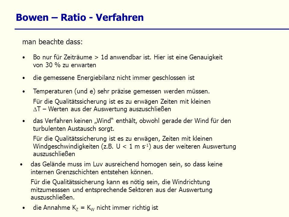 Bowen – Ratio - Verfahren man beachte dass: Bo nur für Zeiträume > 1d anwendbar ist. Hier ist eine Genauigkeit von 30 % zu erwarten die gemessene Ener