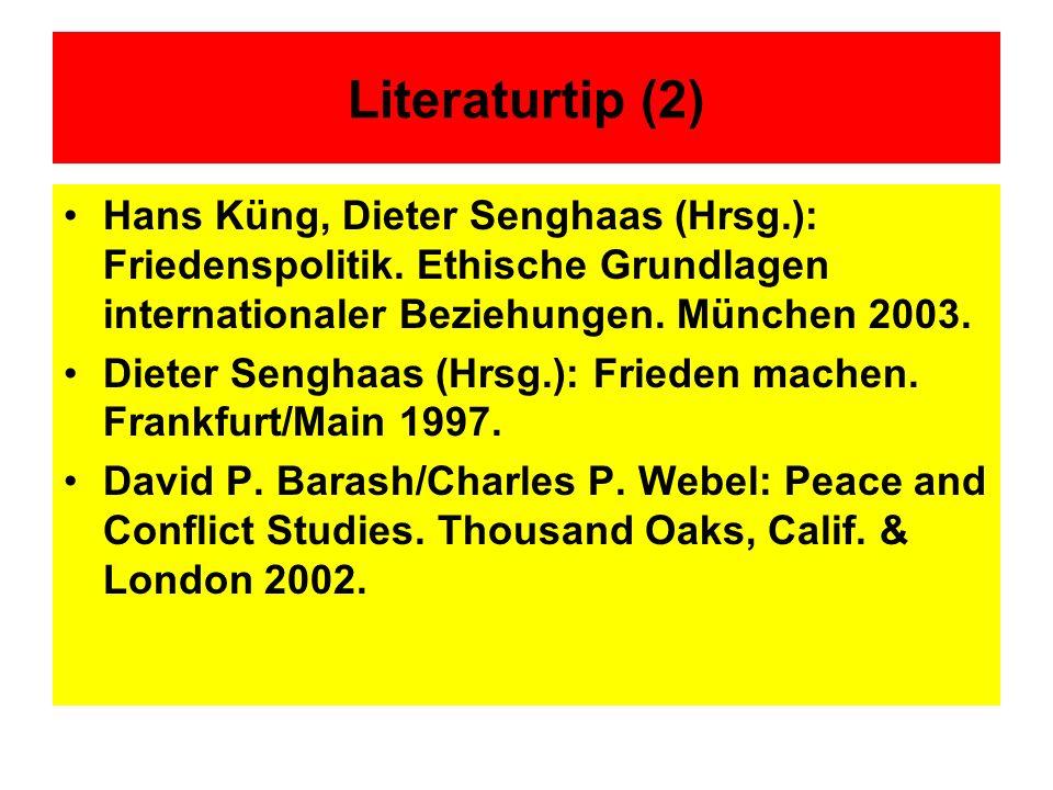 Literaturtip (2) Hans Küng, Dieter Senghaas (Hrsg.): Friedenspolitik. Ethische Grundlagen internationaler Beziehungen. München 2003. Dieter Senghaas (