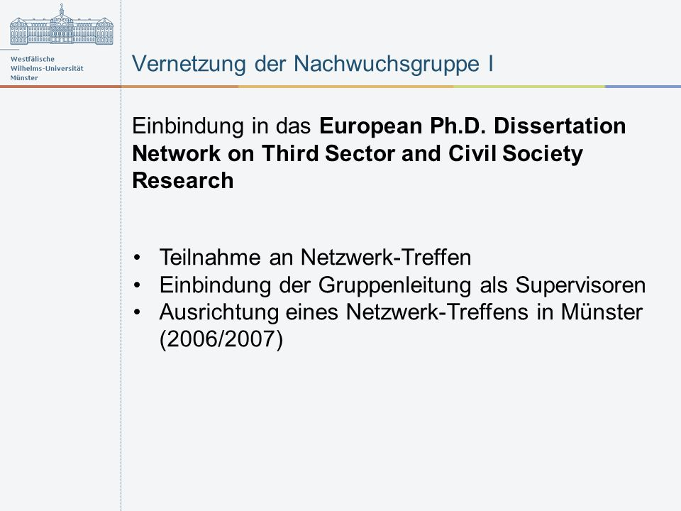 Vernetzung der Nachwuchsgruppe I Einbindung in das European Ph.D.
