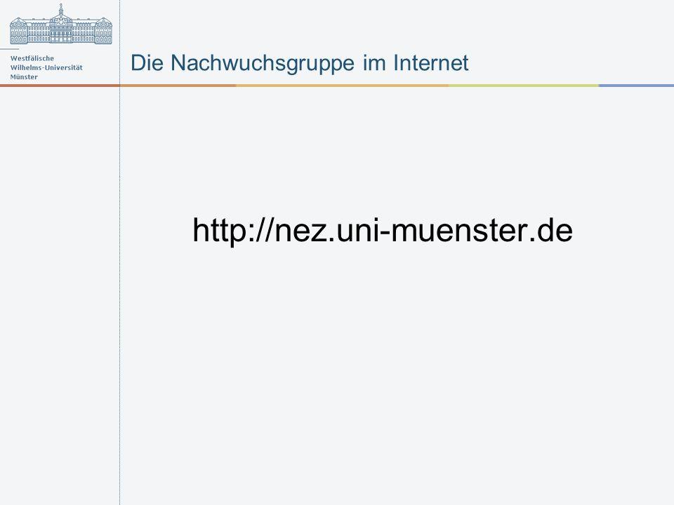 Die Nachwuchsgruppe im Internet http://nez.uni-muenster.de