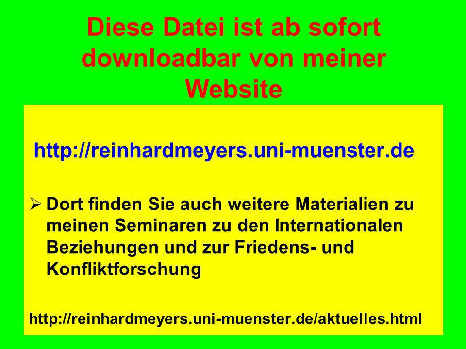 Diese Datei ist ab sofort downloadbar von meiner Website http://reinhardmeyers.uni-muenster.de Dort finden Sie auch weitere Materialien zu meinen Semi