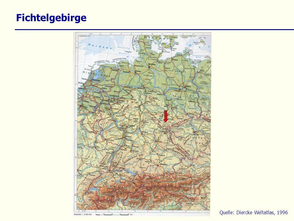 Fichtelgebirge Quelle: Diercke Weltatlas, 1996