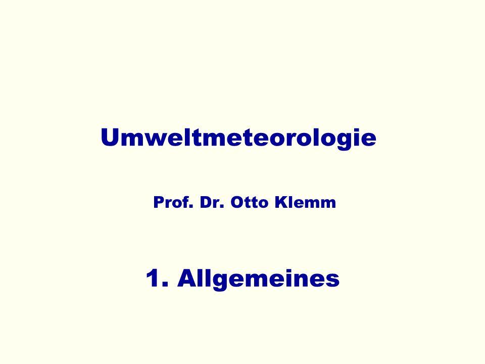 Umweltmeteorologie Die Vorlesung befasst sich mit Themen aus Physik und Chemie der Atmosphäre, die für Umweltnaturwissenschaftler von besonderer Bedeutung sind.