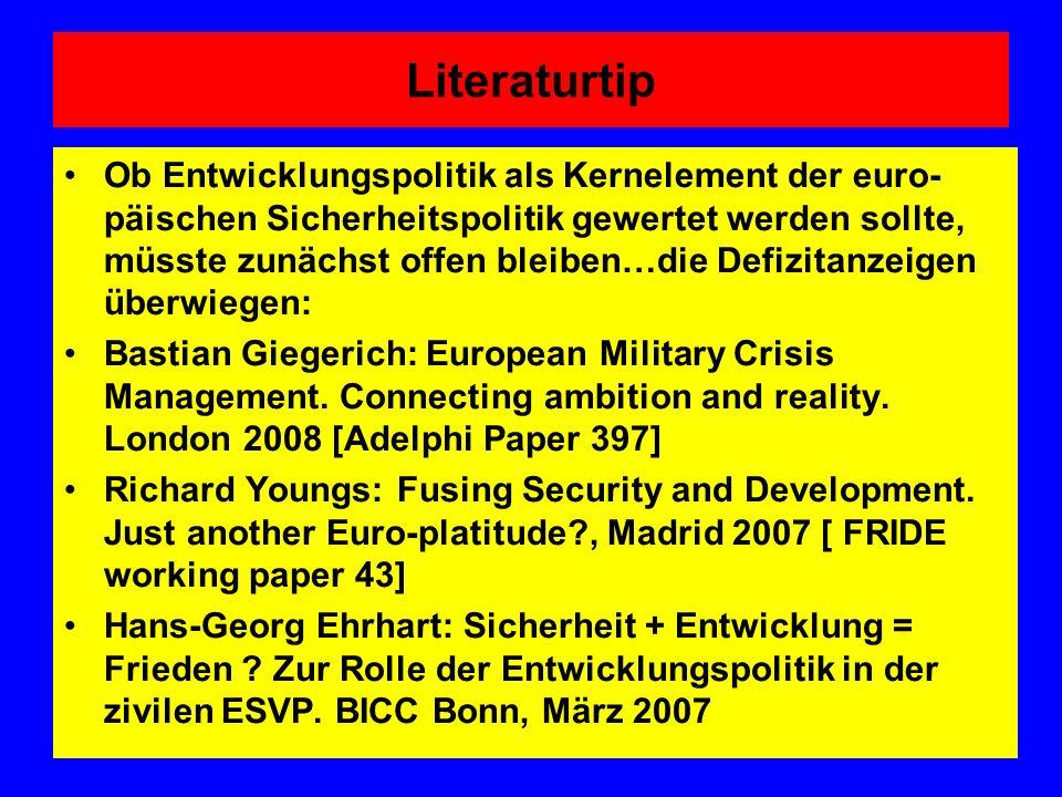 Literaturtip Ob Entwicklungspolitik als Kernelement der euro- päischen Sicherheitspolitik gewertet werden sollte, müsste zunächst offen bleiben…die De