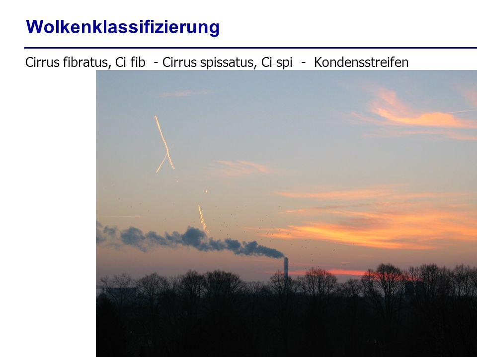 Wolkenklassifizierung Cirrus fibratus, Ci fib - Cirrus spissatus, Ci spi - Kondensstreifen