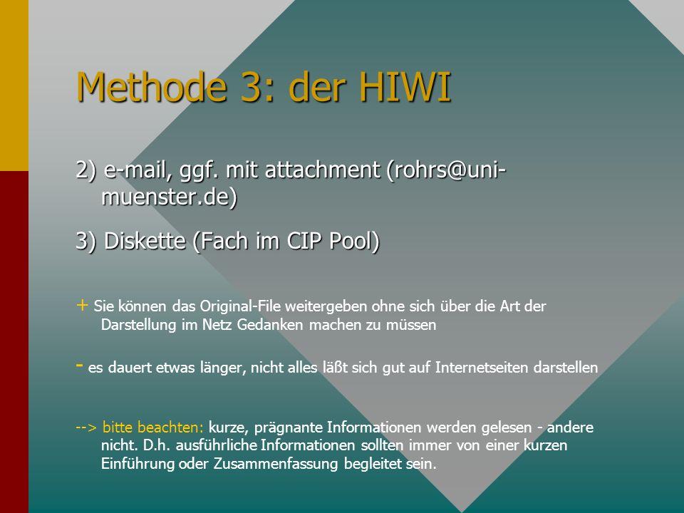 Methode 3: der HIWI 2) e-mail, ggf.