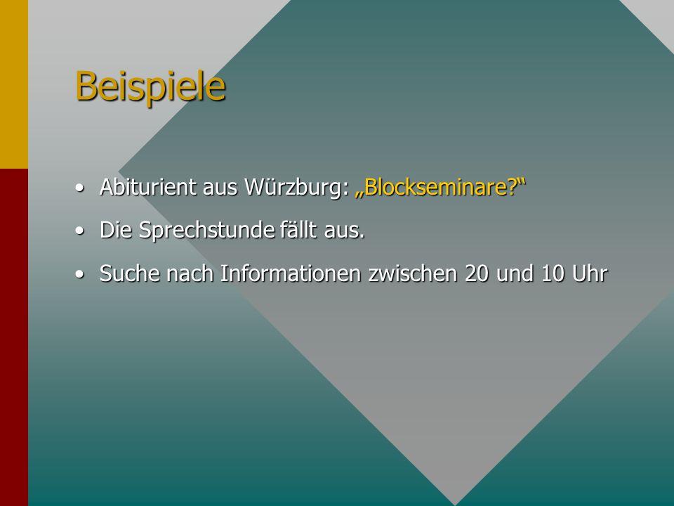Beispiele Abiturient aus Würzburg: Blockseminare Abiturient aus Würzburg: Blockseminare.