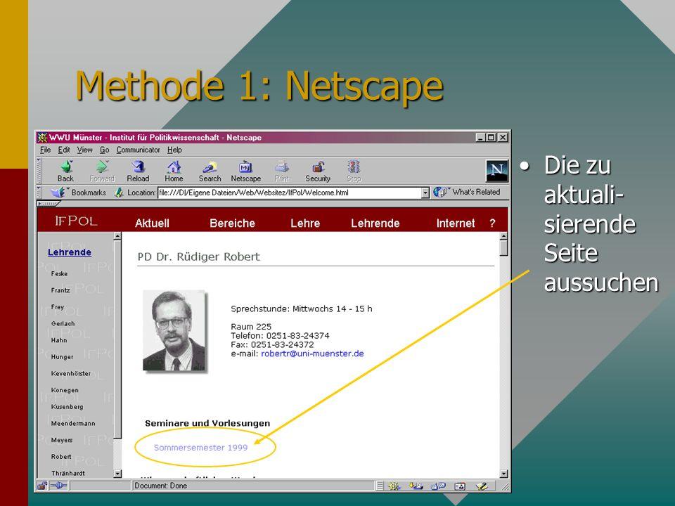 Methode 1: Netscape Das frame in einem neuen Fenster öffnen: Klick mit der rechten MaustasteKlick mit der rechten Maustaste Rahmen in neuem Fenster öffnen anklicken Rahmen in neuem Fenster öffnen anklicken