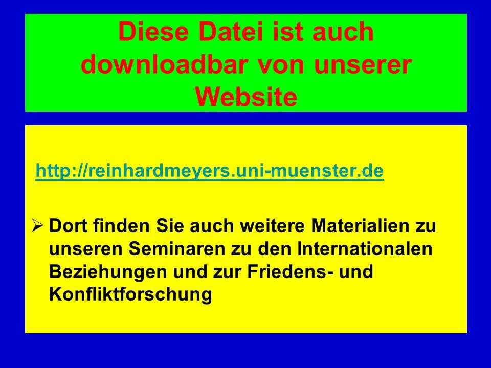 Diese Datei ist auch downloadbar von unserer Website http://reinhardmeyers.uni-muenster.de Dort finden Sie auch weitere Materialien zu unseren Seminar