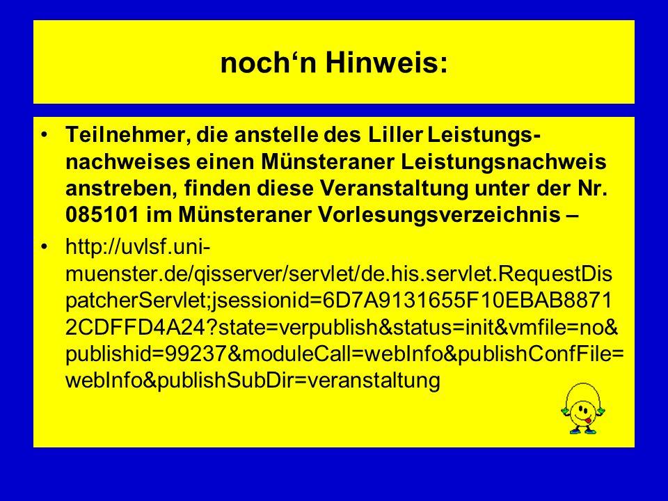 nochn Hinweis: Teilnehmer, die anstelle des Liller Leistungs- nachweises einen Münsteraner Leistungsnachweis anstreben, finden diese Veranstaltung unt