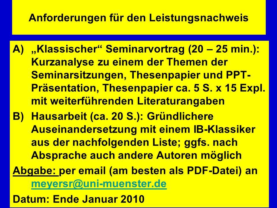 Anforderungen für den Leistungsnachweis A)Klassischer Seminarvortrag (20 – 25 min.): Kurzanalyse zu einem der Themen der Seminarsitzungen, Thesenpapie