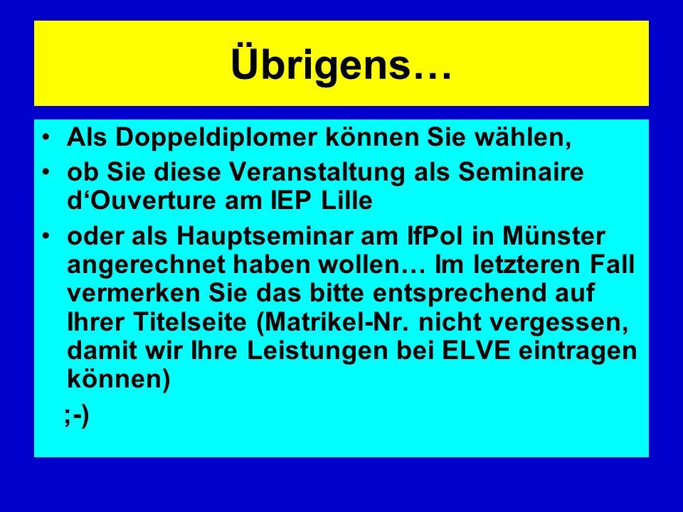 Übrigens… Als Doppeldiplomer können Sie wählen, ob Sie diese Veranstaltung als Seminaire dOuverture am IEP Lille oder als Hauptseminar am IfPol in Mün