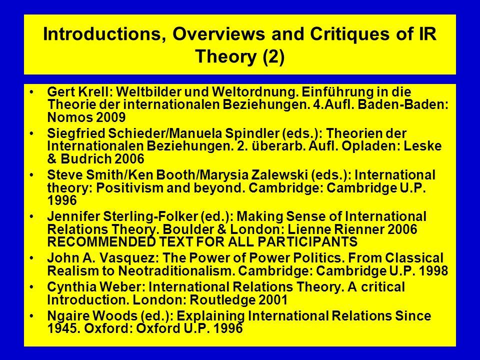 Introductions, Overviews and Critiques of IR Theory (2) Gert Krell: Weltbilder und Weltordnung. Einführung in die Theorie der internationalen Beziehun