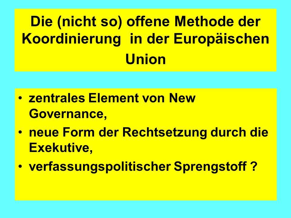 Literaturhinweise: Locus classicus der Formulierung der Konzeption: Europäischer Rat Lissabon 23.