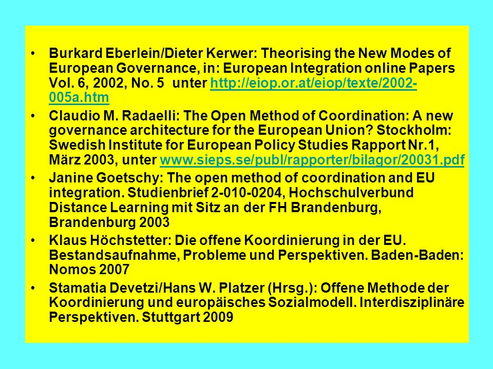 Burkard Eberlein/Dieter Kerwer: Theorising the New Modes of European Governance, in: European Integration online Papers Vol.