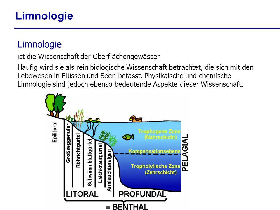 Limnologie ist die Wissenschaft der Oberflächengewässer. Häufig wird sie als rein biologische Wissenschaft betrachtet, die sich mit den Lebewesen in F
