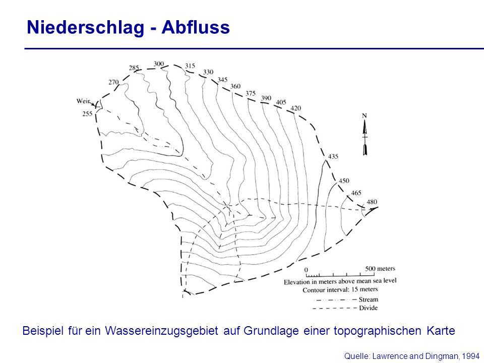 Niederschlag - Abfluss Quelle: Lawrence and Dingman, 1994 Beispiel für ein Wassereinzugsgebiet auf Grundlage einer topographischen Karte