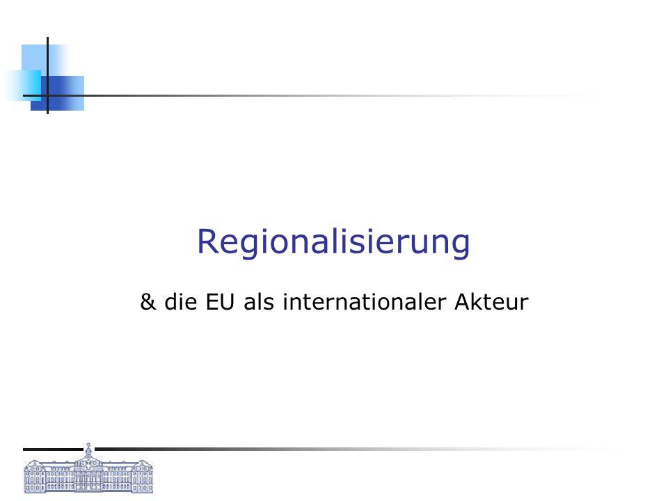 Regionalisierung & die EU als internationaler Akteur