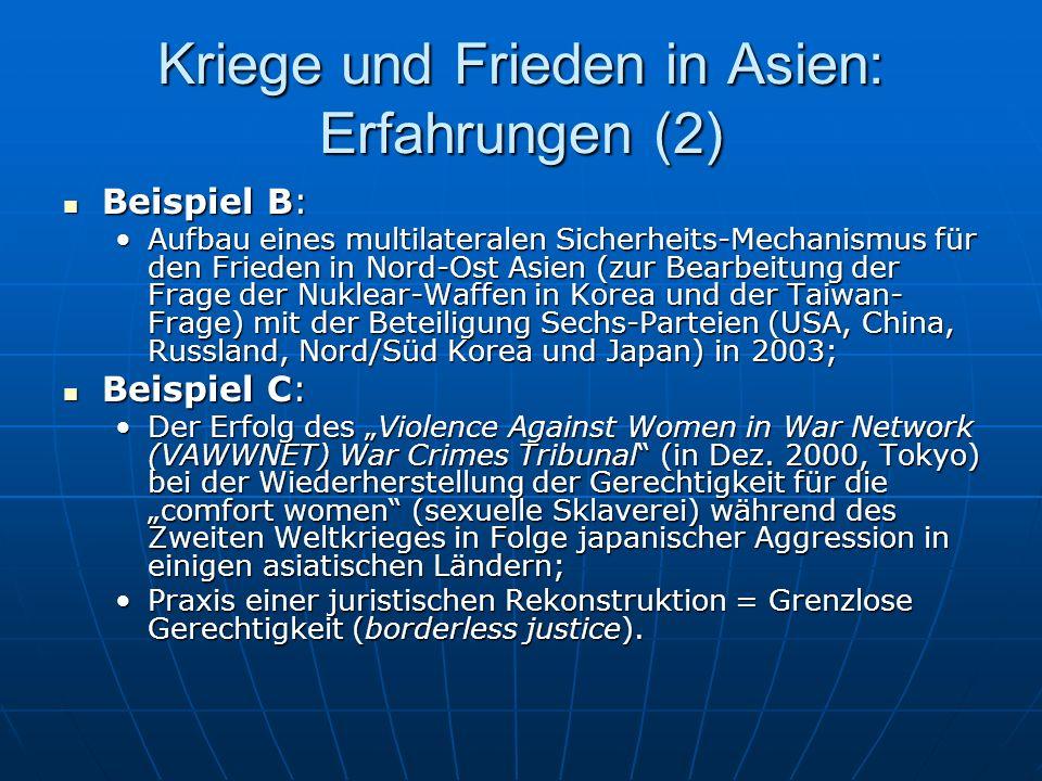 Kriege und Frieden in Asien: Erfahrungen (2) Beispiel B: Beispiel B: Aufbau eines multilateralen Sicherheits-Mechanismus für den Frieden in Nord-Ost A