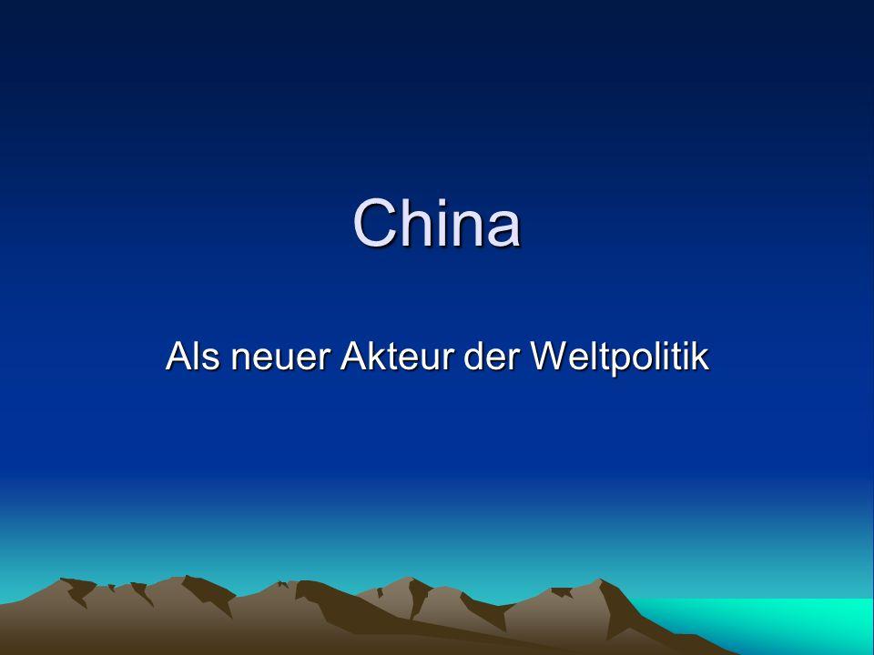 China Als neuer Akteur der Weltpolitik