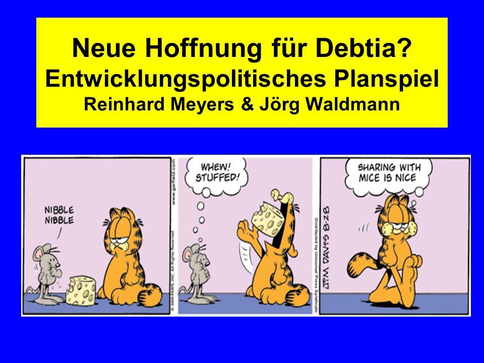 Neue Hoffnung für Debtia? Entwicklungspolitisches Planspiel Reinhard Meyers & Jörg Waldmann