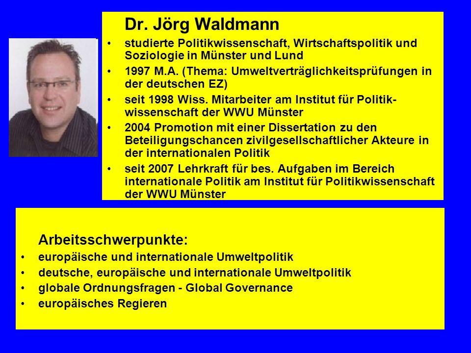 Dr. Jörg Waldmann studierte Politikwissenschaft, Wirtschaftspolitik und Soziologie in Münster und Lund 1997 M.A. (Thema: Umweltverträglichkeitsprüfung