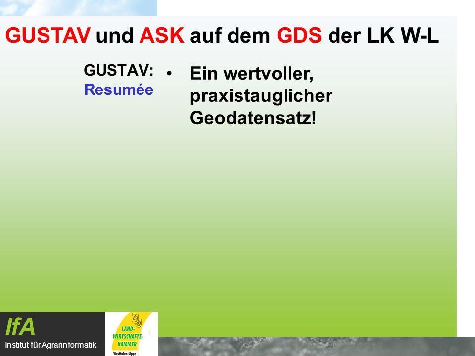 ASK und GUSTAV: Aktuelle Erfassung und Verwaltung IfA Institut für Agrarinformatik GUSTAV und ASK auf dem GDS der LK W-L Erfassungswerkzeug ArcView GUSTAV: lokal operierender GUSTAV- Wizard ASK: ArcView Standard GIS; lokal operierende Erweiterung Verwendete Geobasisdaten: GUSTAV: TK25 ASK: DGK 5 N, L, ALK Erfassungsorte GUSTAV: BZAn ASK: überall dort, wo es inzwischen benötigt wird Datenverwaltung GUSTAV: lokal in Filesystemen ASK: lokal in Filesystemen
