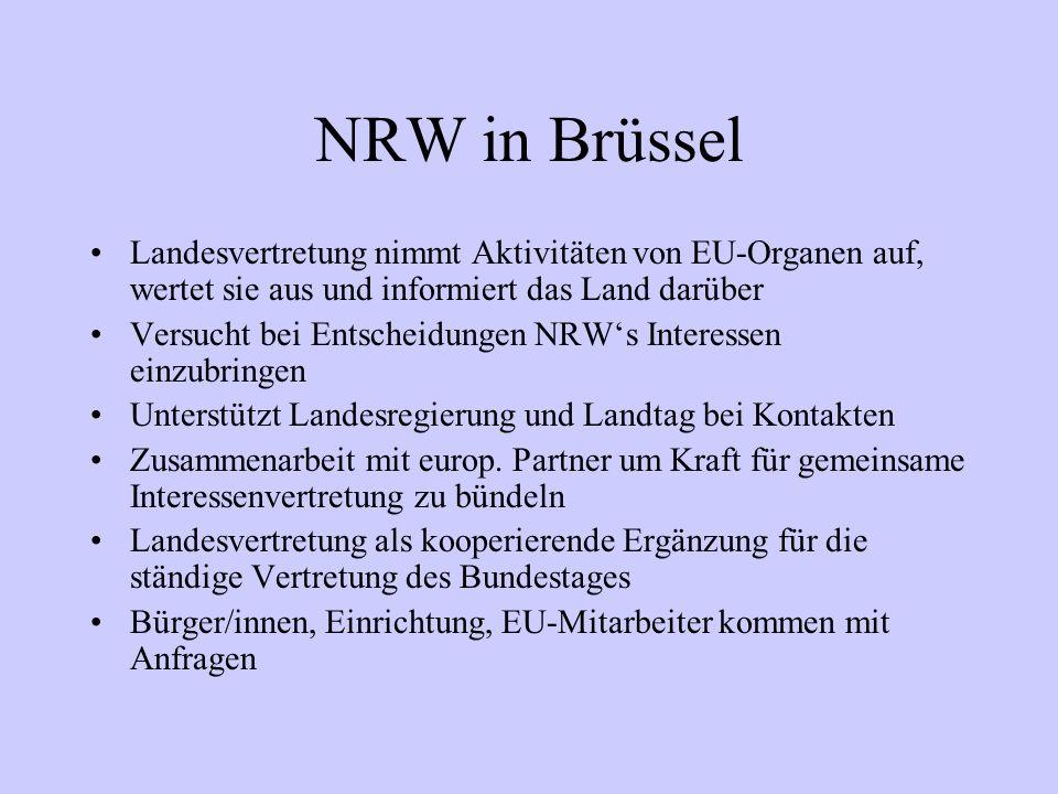 NRW in Brüssel Landesvertretung nimmt Aktivitäten von EU-Organen auf, wertet sie aus und informiert das Land darüber Versucht bei Entscheidungen NRWs