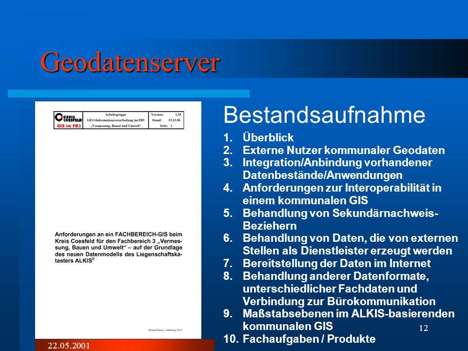 22.05.2001 11 Pilotierung KATGIS.... Integrierte Datenhaltung und Fortführung sowie Zertifizierung (Phase2) Problemlösungen Migration der ALK/ALB – Da