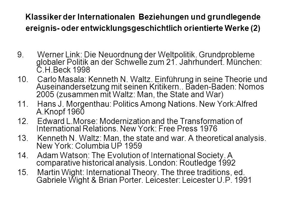 Klassiker der Internationalen Beziehungen und grundlegende ereignis- oder entwicklungsgeschichtlich orientierte Werke (2) 9.