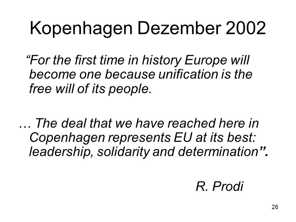 25 Auswirkungen für die EU II Auswirkungen cont.Umverteilung von EU-Geldern/ HANDLUNGSFÄHIGKEIT ?.