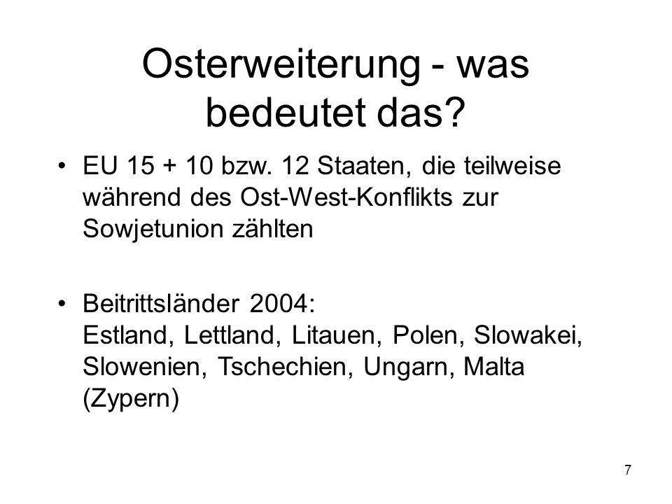27 Das Durchschnittseinkommen der 75 Millionen neuen EU-Bürger erreicht nur 40 % des Einkommens der jetzigen Mitgliedstaaten.
