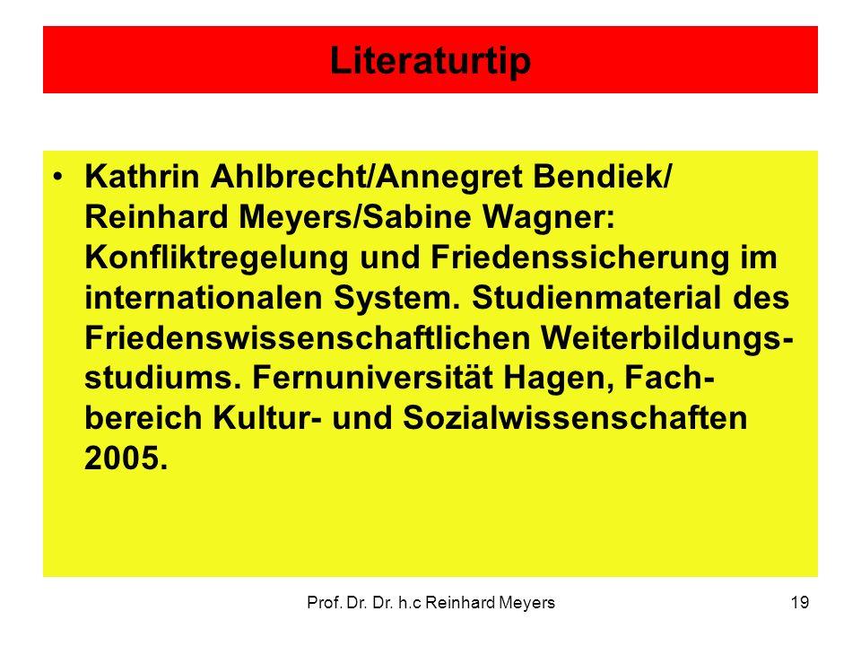 Prof. Dr. Dr. h.c Reinhard Meyers19 Literaturtip Kathrin Ahlbrecht/Annegret Bendiek/ Reinhard Meyers/Sabine Wagner: Konfliktregelung und Friedenssiche