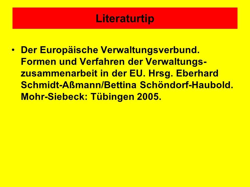 Literaturtip Der Europäische Verwaltungsverbund. Formen und Verfahren der Verwaltungs- zusammenarbeit in der EU. Hrsg. Eberhard Schmidt-Aßmann/Bettina