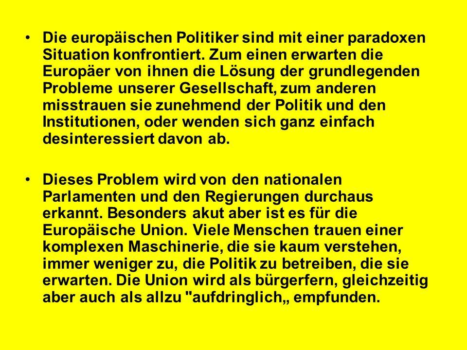 Die europäischen Politiker sind mit einer paradoxen Situation konfrontiert. Zum einen erwarten die Europäer von ihnen die Lösung der grundlegenden Pro
