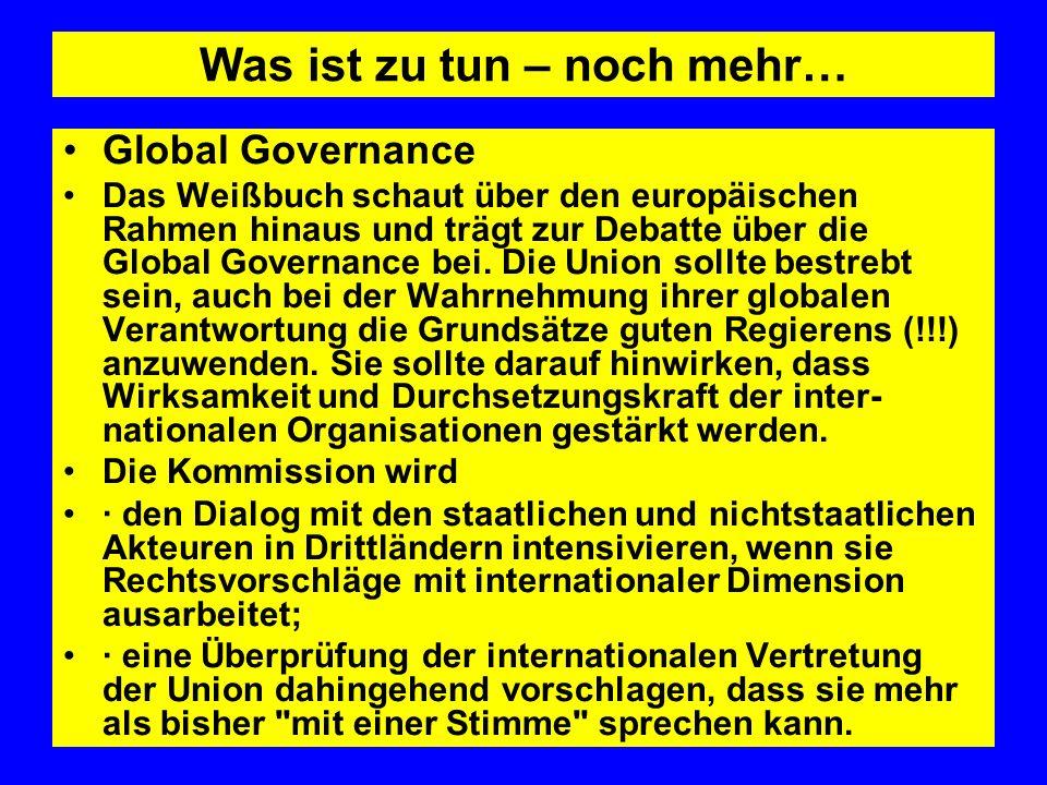 Was ist zu tun – noch mehr… Global Governance Das Weißbuch schaut über den europäischen Rahmen hinaus und trägt zur Debatte über die Global Governance