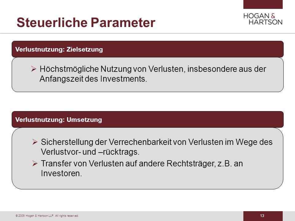 13 © 2009 Hogan & Hartson LLP. All rights reserved. Steuerliche Parameter Verlustnutzung: Zielsetzung Höchstmögliche Nutzung von Verlusten, insbesonde