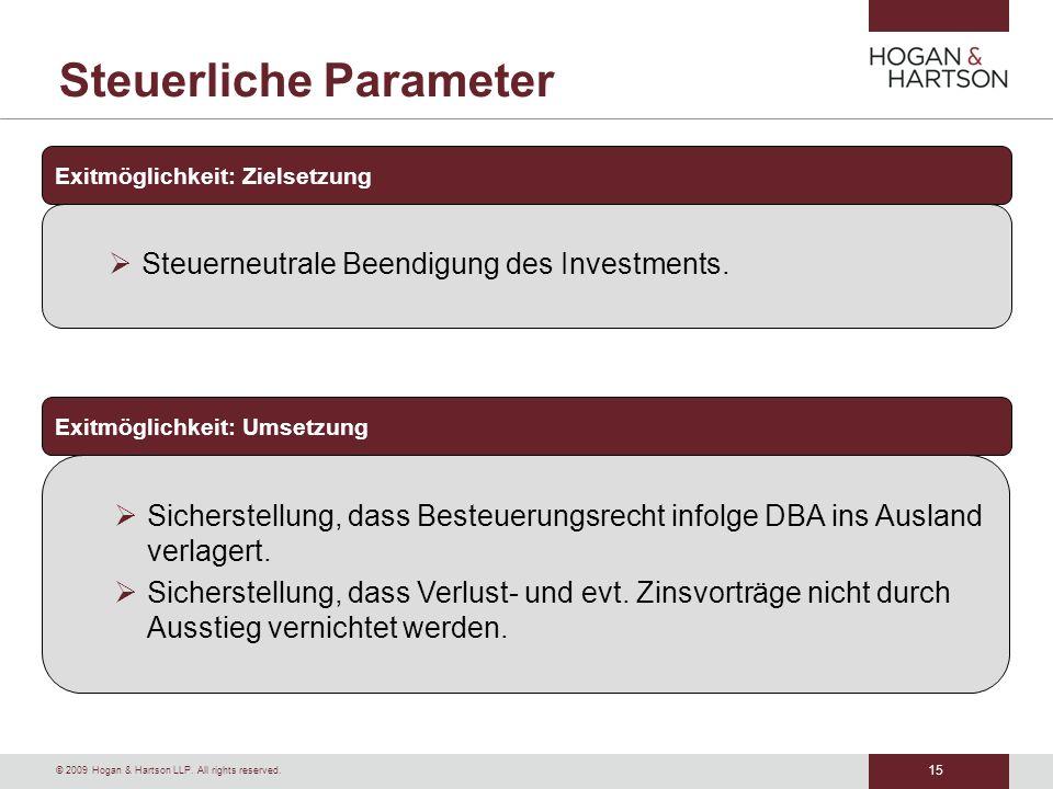 15 © 2009 Hogan & Hartson LLP. All rights reserved. Steuerliche Parameter Exitmöglichkeit: Zielsetzung Steuerneutrale Beendigung des Investments. Exit