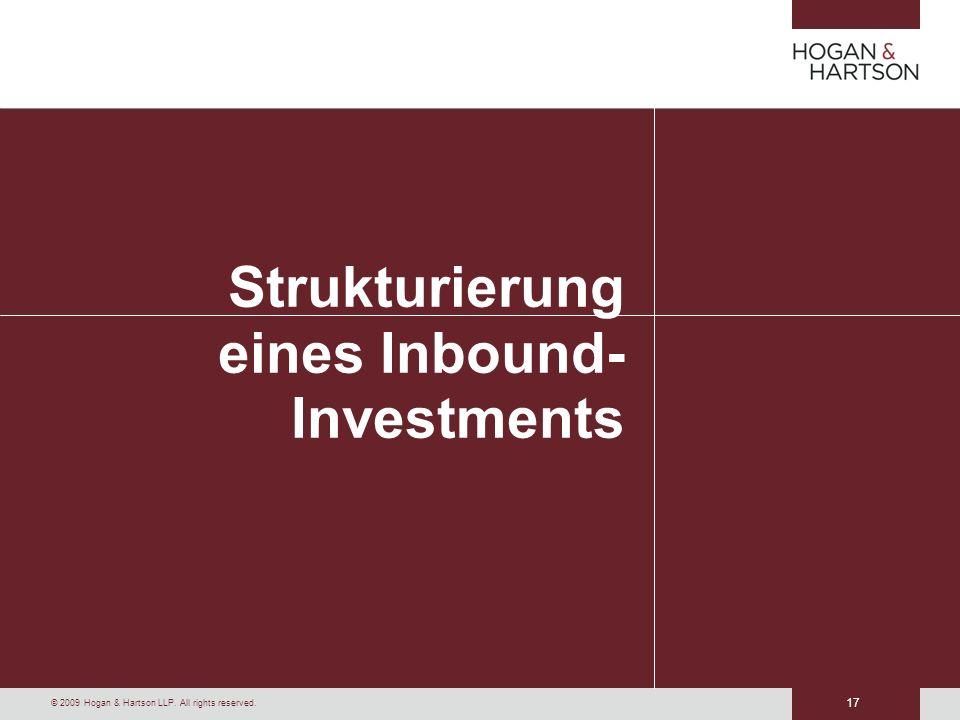 17 © 2009 Hogan & Hartson LLP. All rights reserved. Strukturierung eines Inbound- Investments
