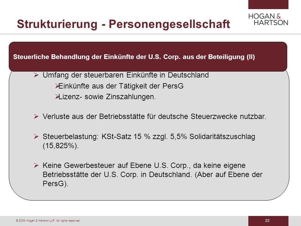 22 © 2009 Hogan & Hartson LLP. All rights reserved. Strukturierung - Personengesellschaft Umfang der steuerbaren Einkünfte in Deutschland Einkünfte au