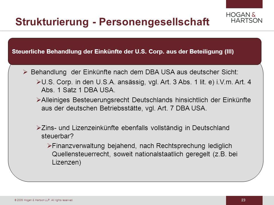 23 © 2009 Hogan & Hartson LLP. All rights reserved. Strukturierung - Personengesellschaft Behandlung der Einkünfte nach dem DBA USA aus deutscher Sich