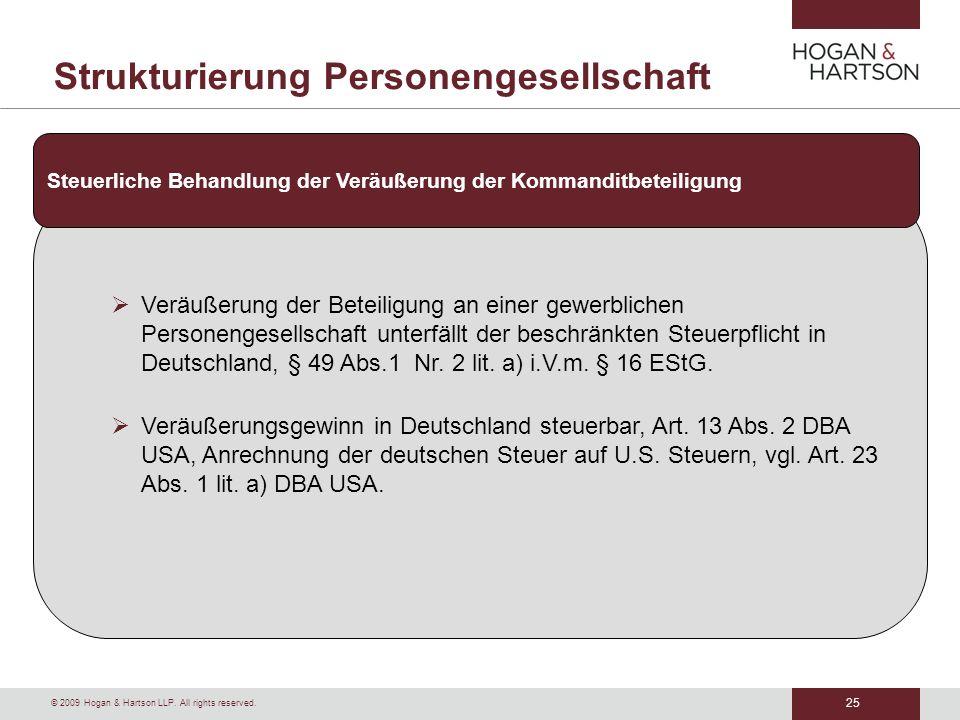 25 © 2009 Hogan & Hartson LLP. All rights reserved. Strukturierung Personengesellschaft Veräußerung der Beteiligung an einer gewerblichen Personengese