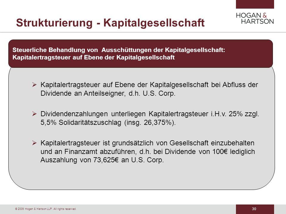 30 © 2009 Hogan & Hartson LLP. All rights reserved. Strukturierung - Kapitalgesellschaft Kapitalertragsteuer auf Ebene der Kapitalgesellschaft bei Abf