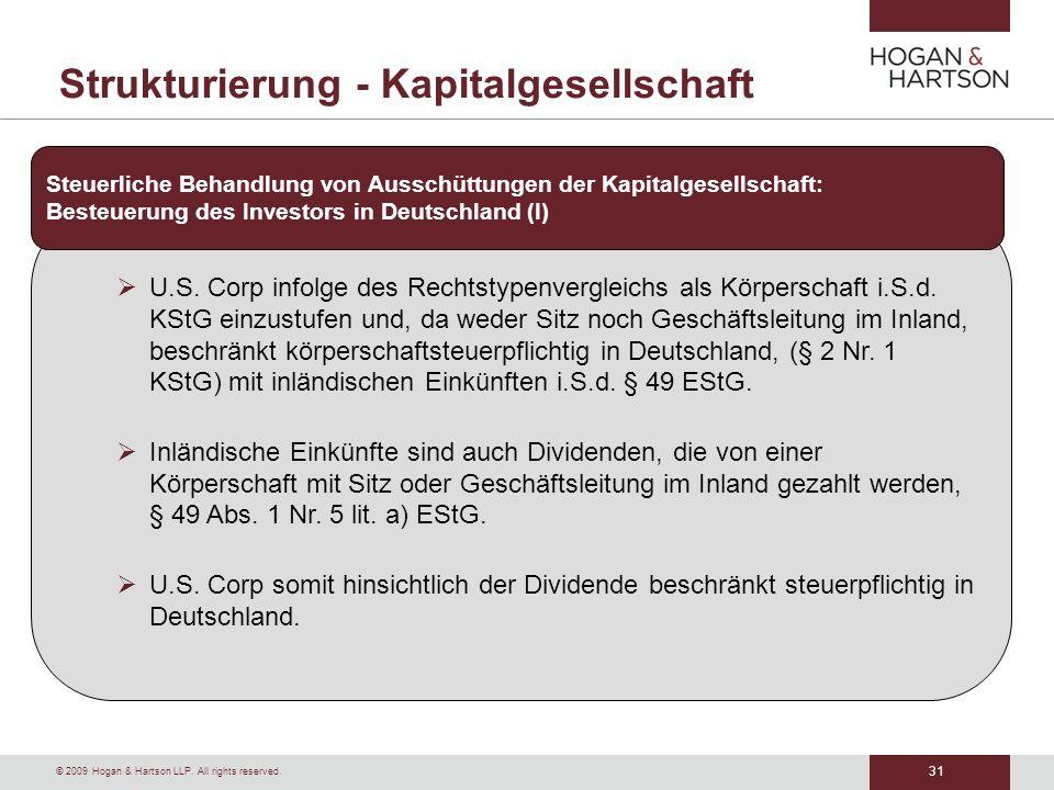 31 © 2009 Hogan & Hartson LLP. All rights reserved. Strukturierung - Kapitalgesellschaft U.S. Corp infolge des Rechtstypenvergleichs als Körperschaft