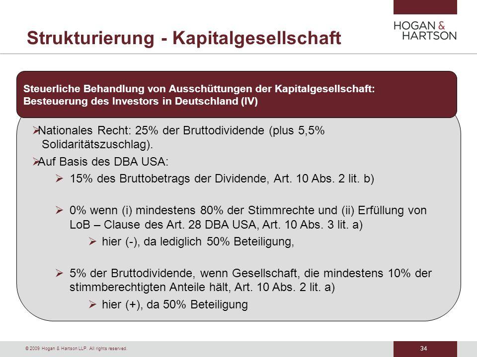 34 © 2009 Hogan & Hartson LLP. All rights reserved. Strukturierung - Kapitalgesellschaft Nationales Recht: 25% der Bruttodividende (plus 5,5% Solidari