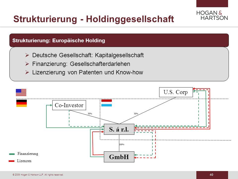 40 © 2009 Hogan & Hartson LLP. All rights reserved. Strukturierung - Holdinggesellschaft Strukturierung: Europäische Holding Deutsche Gesellschaft: Ka