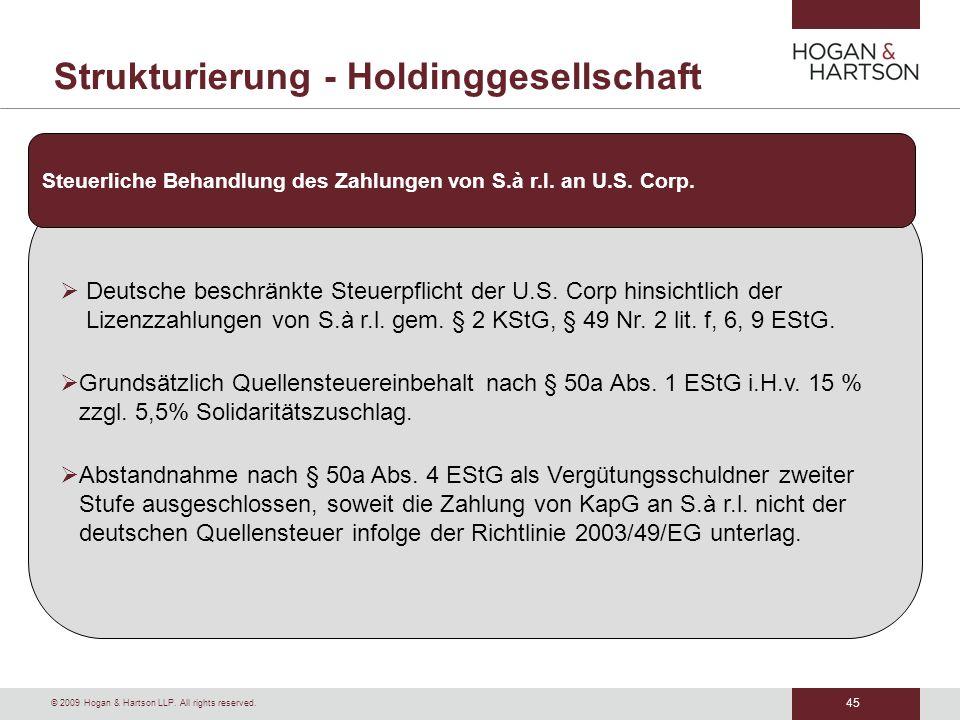 45 © 2009 Hogan & Hartson LLP. All rights reserved. Strukturierung - Holdinggesellschaft Deutsche beschränkte Steuerpflicht der U.S. Corp hinsichtlich