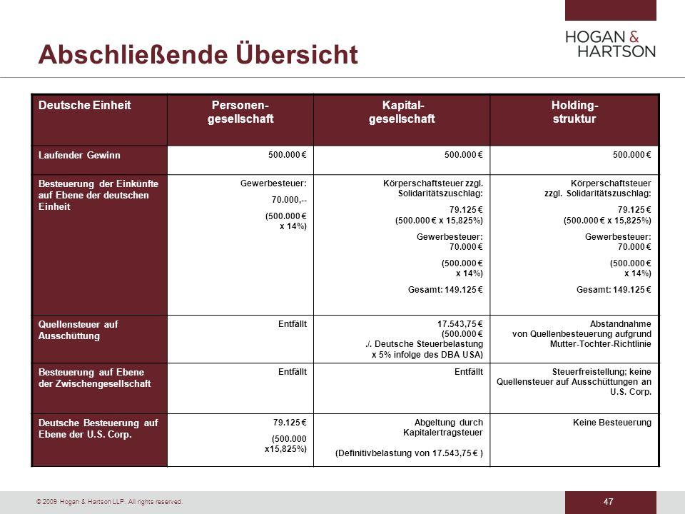 47 © 2009 Hogan & Hartson LLP. All rights reserved. Abschließende Übersicht Deutsche EinheitPersonen- gesellschaft Kapital- gesellschaft Holding- stru