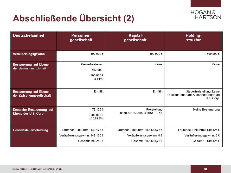 48 © 2009 Hogan & Hartson LLP. All rights reserved. 48 Abschließende Übersicht (2) Deutsche EinheitPersonen- gesellschaft Kapital- gesellschaft Holdin