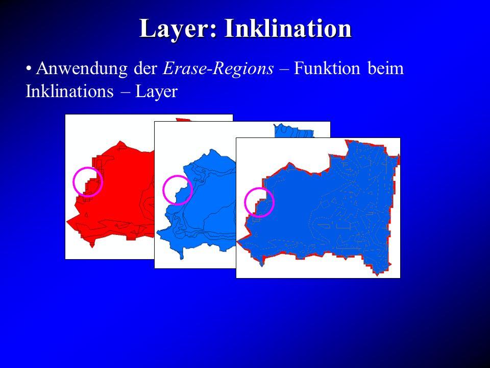 Layer: Inklination Anwendung der Erase-Regions – Funktion beim Inklinations – Layer